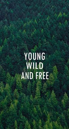 Young, wild and free quotes quote picture quote