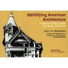 Identifying American Architecture: A Pictorial Guide to Styles and Terms, 1600-1945 (Paperback) http://www.amazon.com/dp/0393306100/?tag=jrepinned-20 0393306100