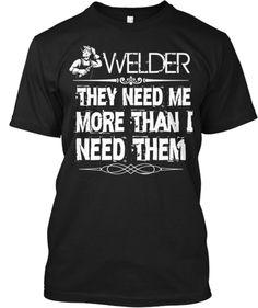 WELDER TheyNeedMe MoreThanI NeedThem