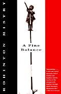 A Fine Balance, by Rohinton Mistry. Beautiful book.