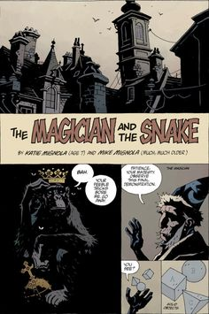 """""""THE MAGICIAN AND THE SNAKE"""" - Story by Katie and Mike Mignola / Art by Mike Mignola - From the pages of The Amazing Screw-On Head and Other Curious Objects"""