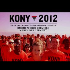 Raise awarness to Joesph Kony! Youtube Kony 2012 today!