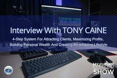 My Future Business Show Interview With TONY CAINE #TonyCaine #Coaching #4StepSystem Hi, and welcome to the show!  On today's My Future Business Show I have the pleasure of spending time with business coach Tony Caine talking about how to attract more quality clients, maximize profits, and create wealth for you and your family that will allow you to live a great lifestyle.  Tony is a former professional rugby league player turned entrepreneur, business coach and host of the Next Level… On Today, Public Relations, Insight, How To Become, Interview, This Book, Book 1, Future, State University