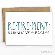 Retirement Card The real meaning of retirement! - Blank Inside - size x - Recycled Heavy Card Stock with Recycled Kraft Envelope - Packaged in Biodegradable/Compostable Cello Sleeve SKU: 175 Teacher Retirement Parties, Retirement Celebration, Retirement Party Decorations, Retirement Quotes, Happy Retirement, Retirement Ideas, Diy Retirement Cards, Retirement Countdown, Retirement Presents