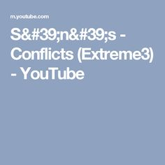 S'n's - Conflicts (Extreme3) - YouTube