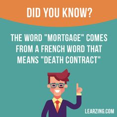 "Did you know? The word ""mortgage"" comes from a French word that means ""death contract"". Want to learn English? Choose your topic here: learzing.com #english #englishlanguage #learnenglish #studyenglish #facts #factoftheday #didyouknow #interestingfacts"