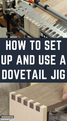 Dovetail jigs significantly shorten the learning curve for cutting great quality dovetails but, like any tool, a dovetail jig has to be set up and used correctly in order for you to get your best work