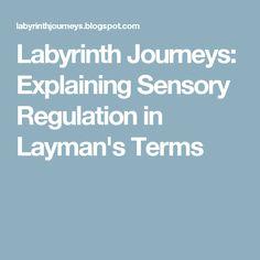 Labyrinth Journeys: Explaining Sensory Regulation in Layman's Terms
