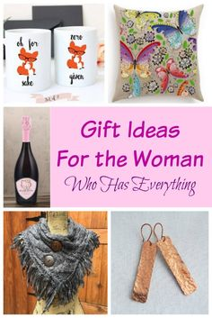 Gift Ideas For The Woman Who Has Everything Unique Birthday Gifts Women