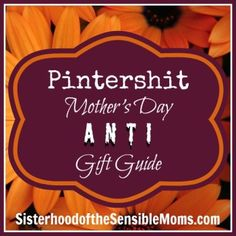 Pintershit Mother's Day Anti Gift Guide - Just to be clear about what we DON'T want. See if you agree. Humor