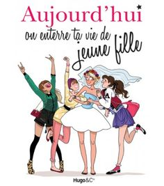 Livre Aujourd'hui On Enterre  ta Vie de Jeune Fille #enterrementviejeunefille