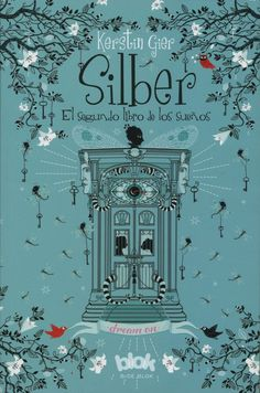 El segundo libro de los sueños (Silber by Kerstin Gier and Read this Book on Kobo's Free Apps. Discover Kobo's Vast Collection of Ebooks and Audiobooks Today - Over 4 Million Titles! I Love Books, New Books, Good Books, Books To Read, Children's Books, Reading Projects, Beautiful Cover, Beautiful Pictures, World Of Books