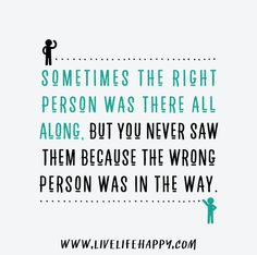 Sometimes The Right Person - Live Life Quotes, Love Life Quotes, Live Life Happy
