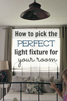 A few simple steps to choosing the perfect light fixture for your room, no matter what your room looks like!