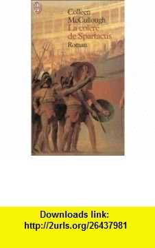 Les Ma�tres de Rome, tome 4  La Col�re de Spartacus (9782290317198) Colleen McCullough , ISBN-10: 2290317195  , ISBN-13: 978-2290317198 ,  , tutorials , pdf , ebook , torrent , downloads , rapidshare , filesonic , hotfile , megaupload , fileserve