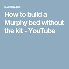 How to build a Murphy bed without the kit - YouTube