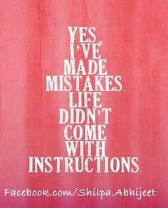 yes , we all make mistakes but the only thing that matters is that we ask the lord for  forgiveness...  :)
