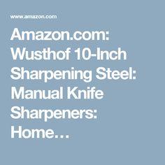 Amazon.com: Wusthof 10-Inch Sharpening Steel: Manual Knife Sharpeners: Home…