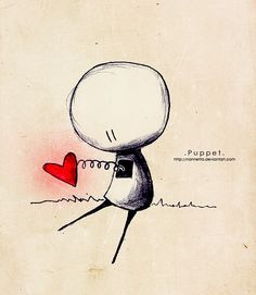 """Puppet - """"I often feel similar to a puppet at the mercy of love.  I have no power to go against my heart.   I know that often the path of emotions is painful, but even if I try to listen to my mind I act ruled by my heart."""""""