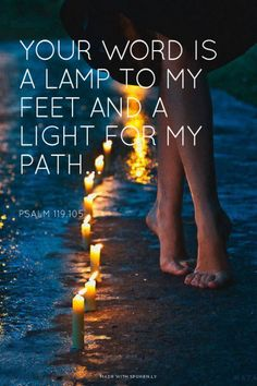 Your Word is a lamp to my feet and a light for my path... - Psalm 119.105 | Barry made this with Spoken.ly