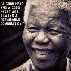 """A good head and a good heart are always a formidable combination."" - Nelson Mandela. #RIPNelsonMandela #Madina"