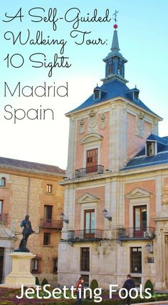 A Self-Guided Walking Tour to 10 Sights in Madrid, Spain JetSetting Fools