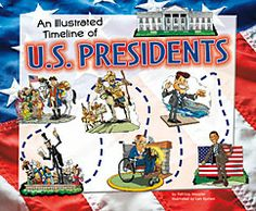 Englar, M. (2012). An illustrated timeline of U.S. presidents. Mankato, MN: Picture Window Books/Capstone.