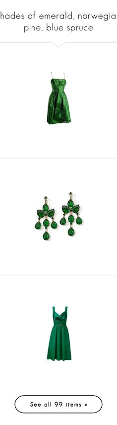"""""""shades of emerald, norwegian pine, blue spruce"""" by pearlsonawhiteneck ❤ liked on Polyvore featuring dresses, green, green dresses, jewelry, earrings, schmuck, украшения, green drop earrings, green jewellery and green jewelry"""