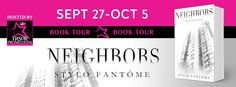 Romance and Fantasy for Cosmopolitan Girls: BOOK TOUR: Neighbors by Stylo Fantome