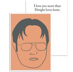 """Printable valentines card - """"I love you more than Dwight loves beets"""" The Office tv show"""