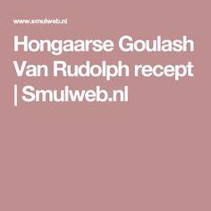 Hongaarse Goulash Van Rudolph recept | Smulweb.nl