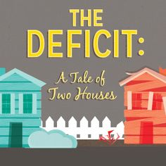 The Deficit: A Tale of Two Houses