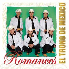 El Trono de Mexico - Romances