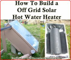 "How To Build a Off Grid Solar Hot Water Heater Homesteading - The Homestead Survival .Com ""Please Share This Pin"" Off Grid Solar, Solar Panel System, Solar Energy System, Solar Water Heating System, Off The Grid, Alternative Energie, Diy Heater, Diy Solar Water Heater, Living Off Grid"