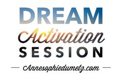 Anne-Sophie Dumetz | Start Here: Dream Activation Session