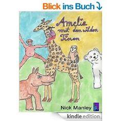 Amelia mit den wilden Tieren:  Nick manly