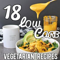 18 Fabulous Low Carb, High Taste Vegetarian Recipes. A collection of mouth-watering, easy to make low carb recipes from the best sites around the world!