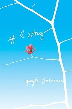 If I Stay by Gayle Forman -- a touching book of life and choice. Is this a young adult book to read? Read this If I Stay book review.