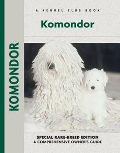 Komondor (Comprehensive Owner's Guide) by Joy C. Levy. $14.97. Publisher: Kennel Club Books (September 18, 2012). Author: Joy C. Levy. 155 pages