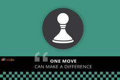 One move can make a difference.