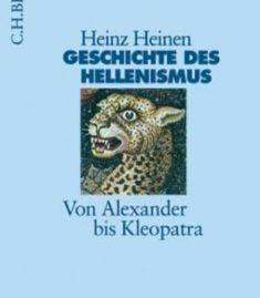 Geschichte Des Hellenismus: Von Alexander Bis Kleopatra PDF