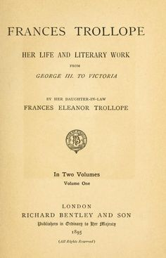 Frances Trollope: Her Life and Literary Work  (Anthony Trollope's mother)