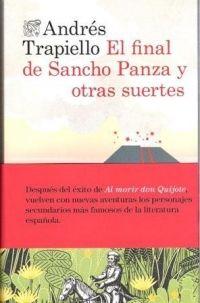 El final de Sancho Panza y otras suertes /Andrés Trapiello