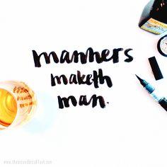 Manners maketh man | Via Brush Letters on Behance