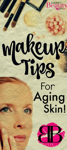 Makeup Tips For Aging Skin, By Barbie's Beauty Bits