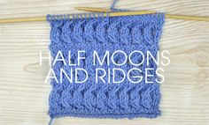 Learn how to knit the half moons and ridges stitch in our free and easy to follow knitting pattern. Use your favourite yarn and make a scarf, blanket or let your imagination run wild!