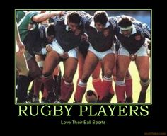 Rugby... the only time it's totally fine to grab a fistful of crotch.