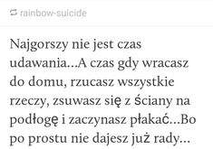 Zawsze xd Sad Quotes, Life Quotes, Dark Paradise, Describe Me, Bad Timing, Some Words, Quotations, Crying, Depression