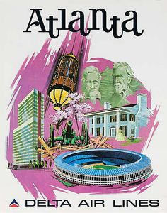 ca.1970s Delta Air Lines: #Atlanta with original Braves stadium, Stone Mountain carving, Tara replica, and glass elevator at the Omni Hotel (now CNN studios). Artist: Fredric Sweney. #ephemera #poster #travel