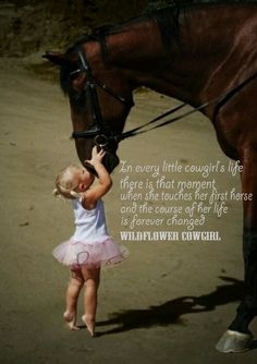 Little girls and horses. Cowgirl's first love. Cowgirl quote. Western sayings. Facebook.com/WildflowerCowgirl